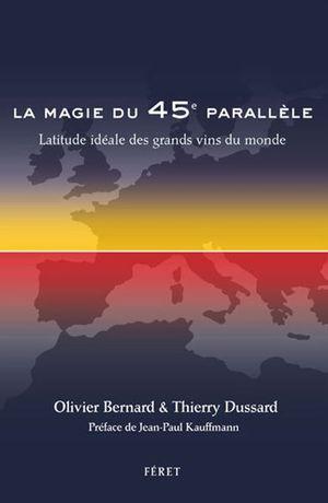 La Magie du 45ème Parallèle - Olvier Bernard et Thierry Dussard