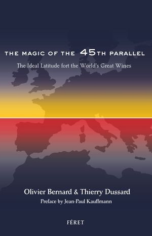 The Magic of 45th Parallel - Olivier Bernard and Thierry Dussard